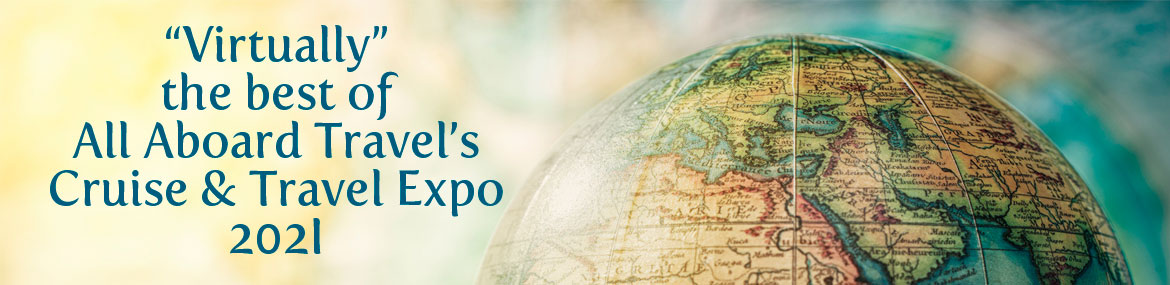 """Virtually"" the best of All Aboard Travel's Cruise & Travel Expo 2021"
